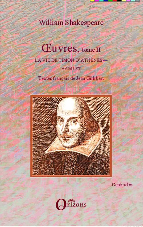 Oeuvres t.2 ; la vie de Timon d'Athènes, Hamlet