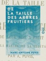 Vente EBooks : De la taille des arbres fruitiers  - Marc-Antoine Puvis