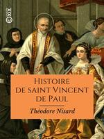 Vente EBooks : Histoire de saint Vincent de Paul  - Théodore Nisard