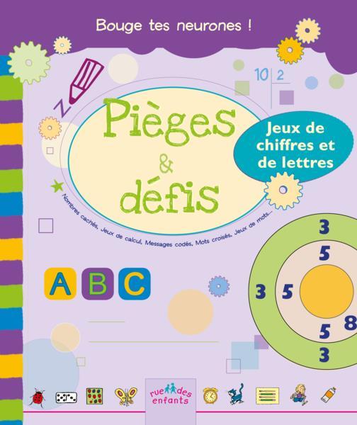 Pièges et défis ; jeux de chiffres et de lettres