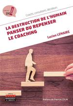 La destruction de l'humain : panser ou repenser le coaching