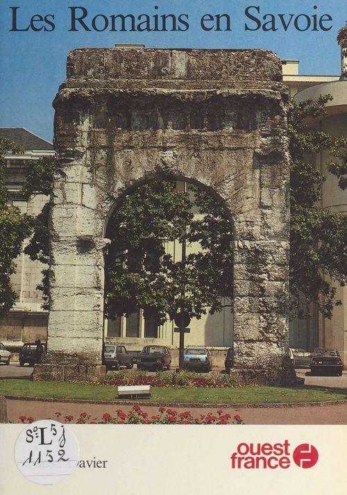 Les Romains en Savoie  - Daniel Davier