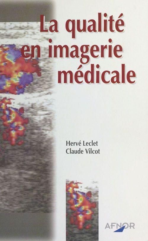 La qualite en imagerie medicale