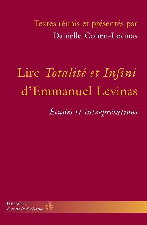 Lire Totalité et infini d'Emmanuel Levinas ; études et interprétations