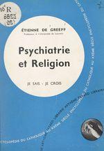 Les problèmes du monde et de l'Église (9). Psychiatrie et religion