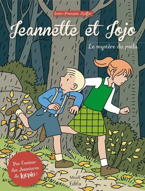 Jeannette et Jojo T.1 ; le mystère du poilu