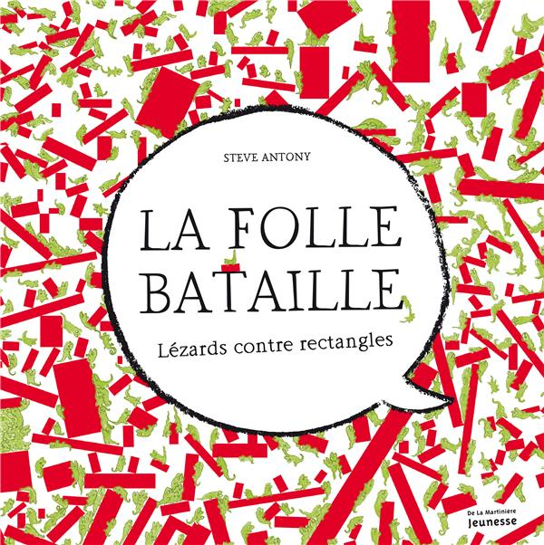 La folle bataille ; lézards contre rectangles