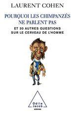 Vente EBooks : Pourquoi les chimpanzés ne parlent pas ; et 30 autres questions sur le cerveau de l'homme  - Laurent COHEN