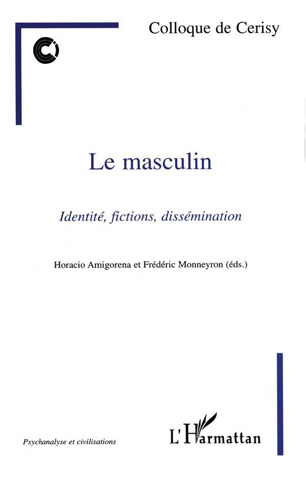 Le masculin ; identité, fictions, dissémination