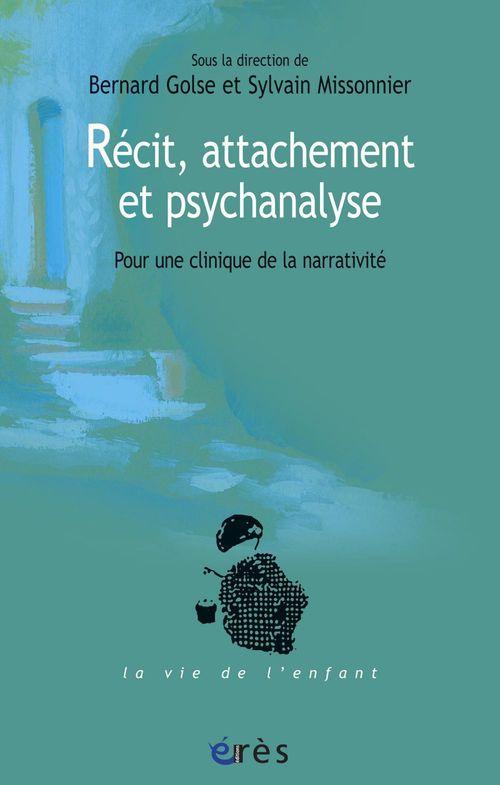 Vente EBooks : Récit, attachement et psychanalyse  - Bernard Golse  - Sylvain Missonnier