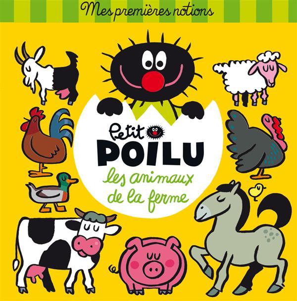 Petit Poilu ; les animaux de la ferme