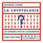 La cryptologie  - Jacques Stern