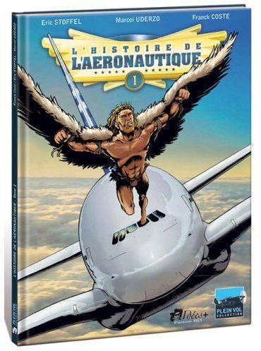 L'histoire de l'aéronautique t.1 ; des origines à Blériot