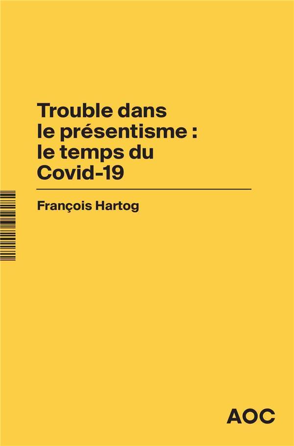 Trouble dans le présentisme : le temps du Covid-19 ;  le Covid et le temps : « Who is in the driver's seat ? »