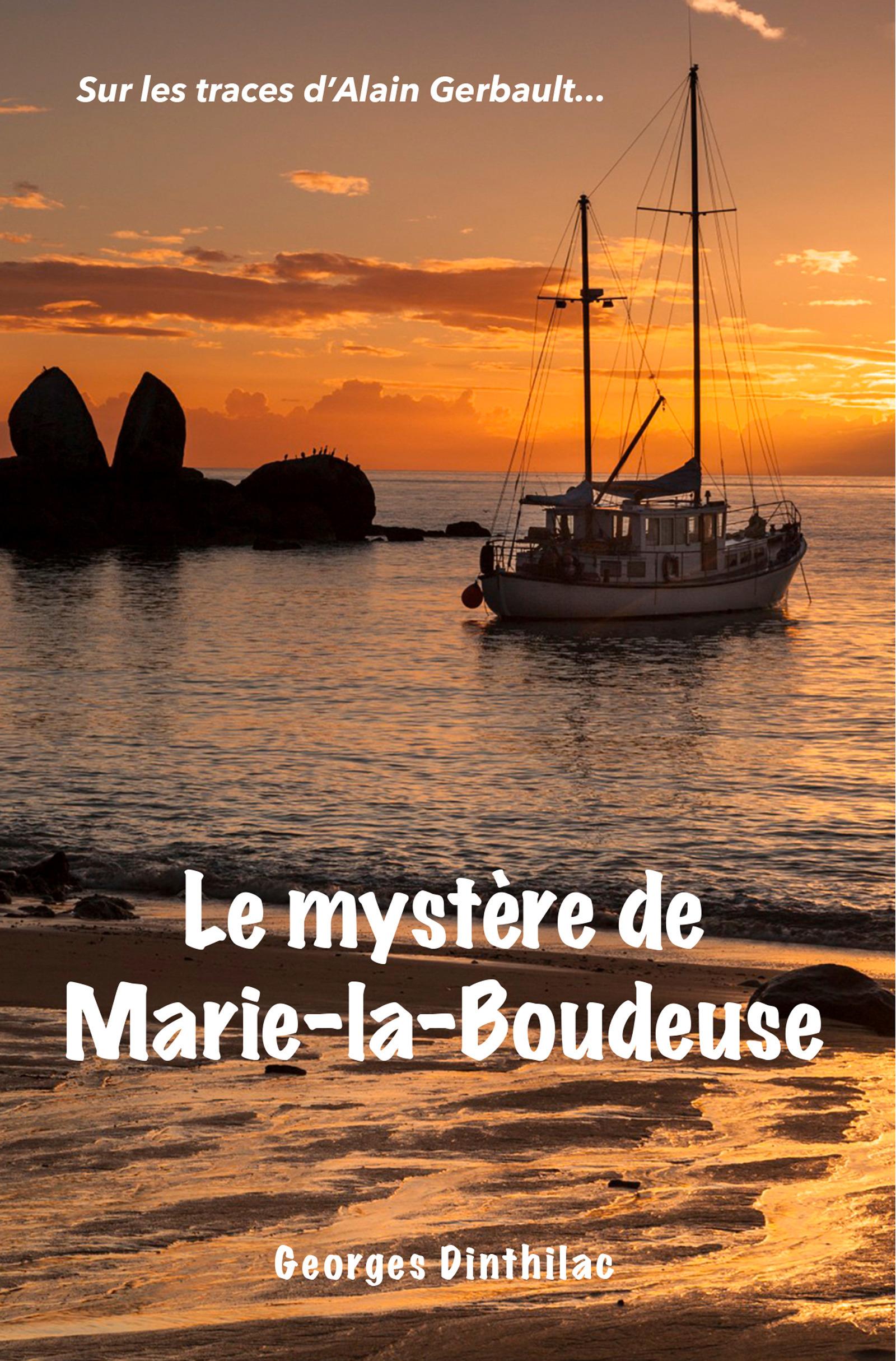 Le mystère de Marie-la-Boudeuse, sur les traces de Alain Gerbault