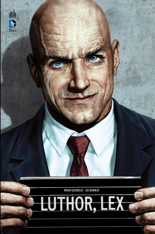 Luthor  - Brian Azzarello  - Lee Bermejo