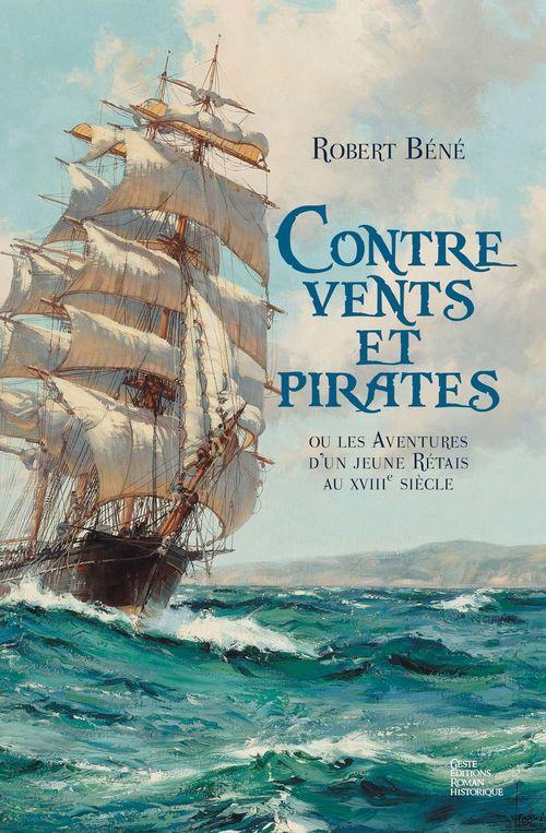Contre vents et pirates ; ou les aventures d'un jeune Rétais au XVIIIe siècle