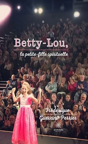 Betty-Lou ; la petite-fille spirituelle