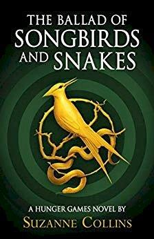THE BALLAD OF SONGBIRDS AND SNAKES - A HUNGER GAMES NOVEL