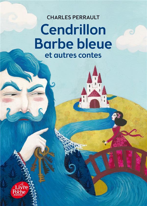 Perrault Charles - CENDRILLON  BARBE BLEUE ET AUTRES CONTES - TEXTE INTEGRAL