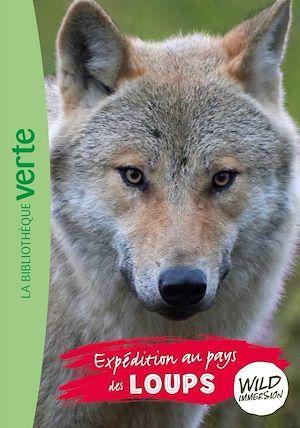 The wild immersion T.5 ; expédition au pays des loups