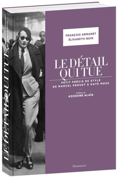 Le detail qui tue ; petit précis de style, de Marcel Proust à Kate Moss