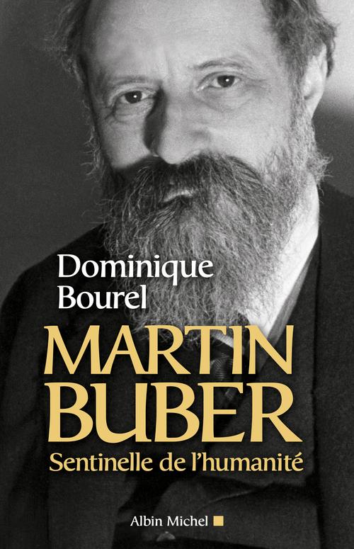 Martin Buber ; sentinelle de l'humanité