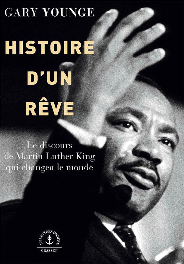 Histoire d'un rêve ; le discours de Martin Luther King qui changea le monde