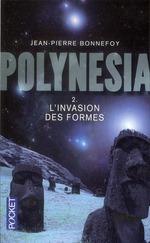 Couverture de Polynesia t.2 ; l'invasion des formes