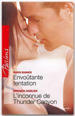 Vente EBooks : Envoûtante tentation - L'inconnue de Thunder Canyon  - Maya Banks - Brenda Harlen