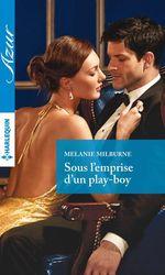 Vente Livre Numérique : Sous l'emprise d'un play-boy  - Melanie Milburne