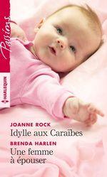 Vente EBooks : Idylle aux Caraïbes ; une femme à épouser  - Brenda Harlen - Joanne Rock