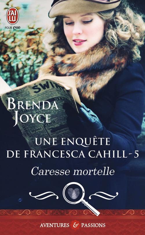 Une enquête de Francesca Cahill t.5 ; caresse mortelle