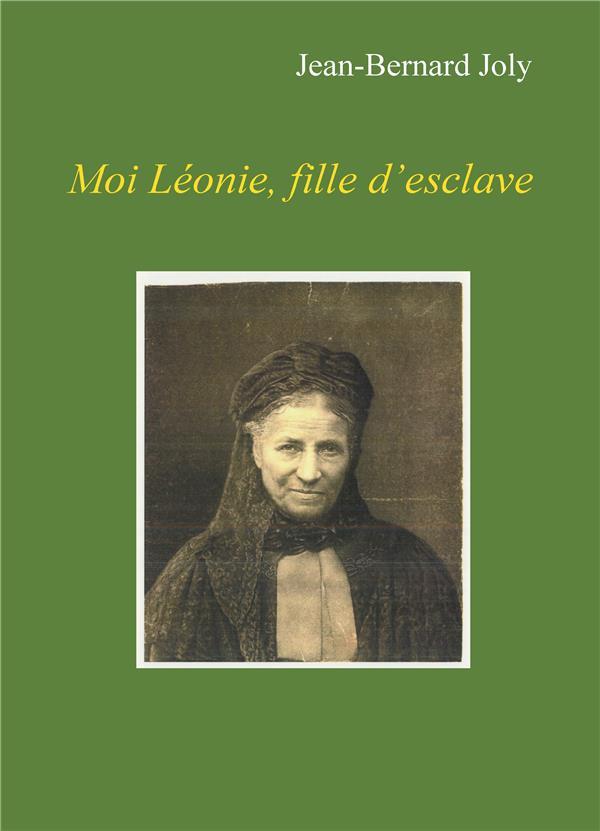 Moi Léonie, fille d'esclave