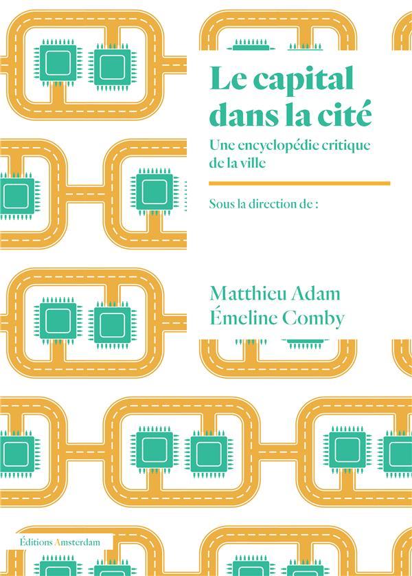 Le capital dans la cité ; une encyclopédie critique de la ville