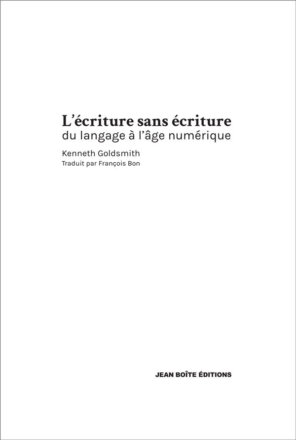 Kenneth goldsmith l'ecriture sans ecriture