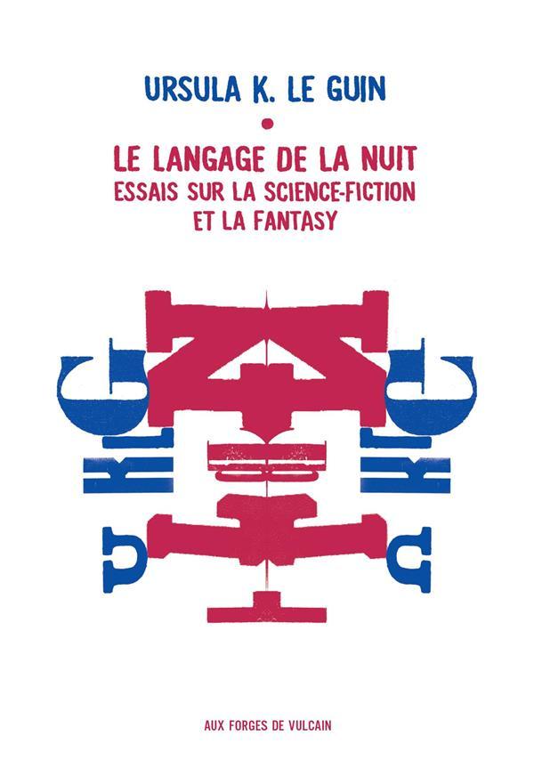 le langage de la nuit ; essais sur la science-fiction et la fantasy
