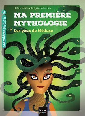Ma première mythologie t.16 ; les yeux de Méduse