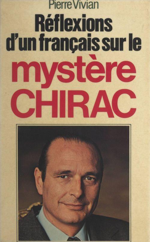 Réflexions d'un Français sur le mystère Chirac