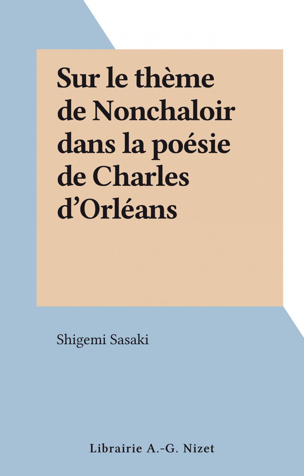 Sur le thème de Nonchaloir dans la poésie de Charles d'Orléans