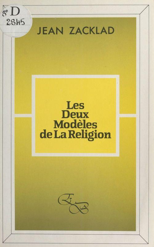 Les Deux modèles de la religion