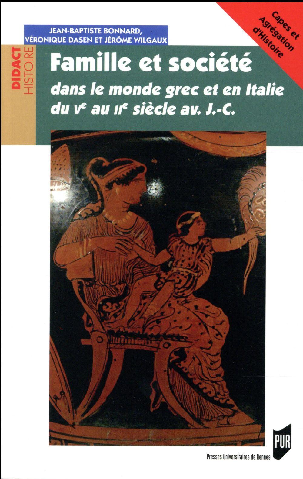 Famille et société dans le monde grec et en Italie ; du Ve siècle av. J.-C. au IIe siècle av. J.-C.