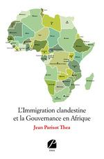 Vente Livre Numérique : L'Immigration clandestine et la Gouvernance en Afrique  - Jean Parisot Thea