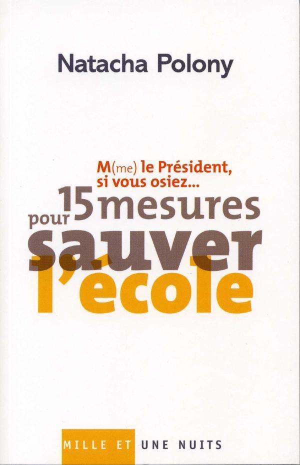 M(me) le président, si vous osiez... 15 mesures pour sauver l'école