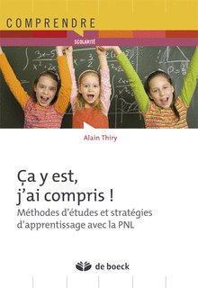 ça y est, j'ai compris ; méthodes d'études et stratégie d'apprentissage avec la PNL