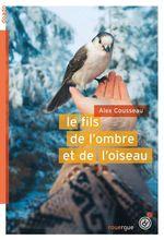Vente Livre Numérique : Le fils de l'ombre et de l'oiseau  - Alex Cousseau