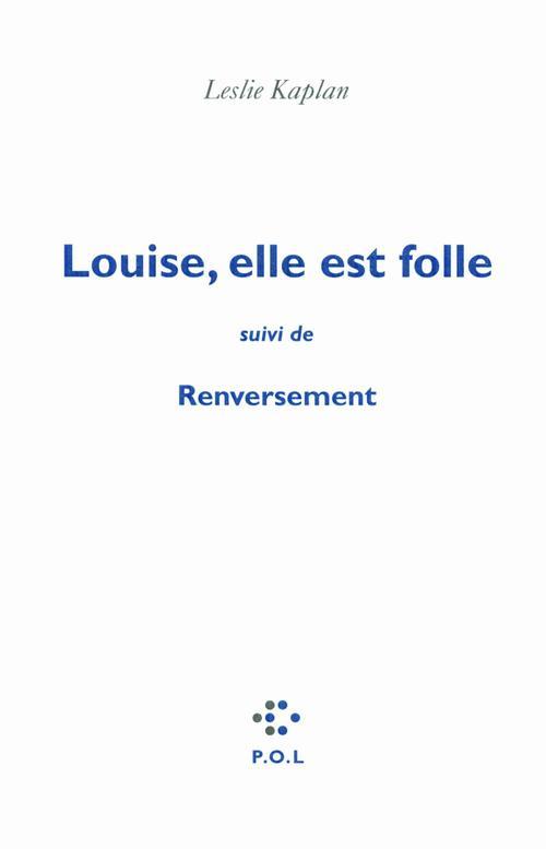 Louise, elle est folle/Renversement