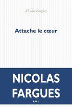 Vente Livre Numérique : Attache le coeur  - Nicolas Fargues