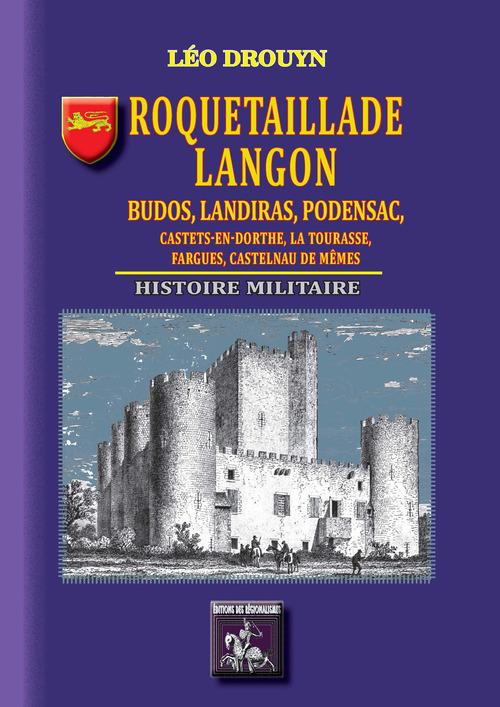 Roquetaillade, Langon, Budos, Landiras, Podensac, Castets-en-dorthe : histoire militaire