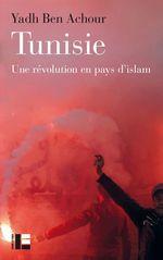 Vente EBooks : Tunisie ; une révolution en pays d'Islam  - Yadh Ben Achour